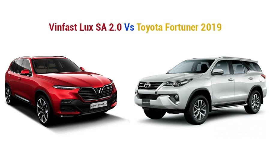 So sánh xe VinFast LUX SA2.0 với Toyota Fortuner 2019
