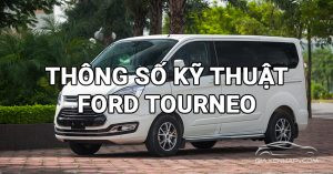 thong-so-ky-thuat-ford-tourneo
